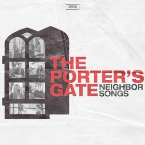 The Porter's Gate - Neighbor Songs