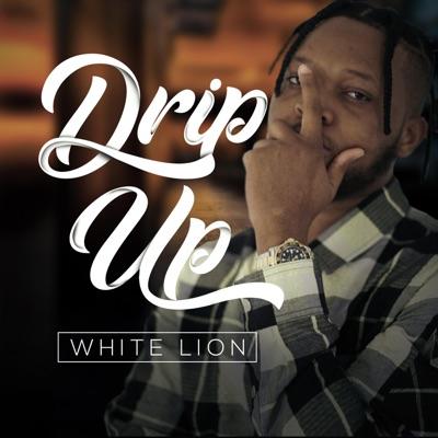 Drip Up - Single - White Lion