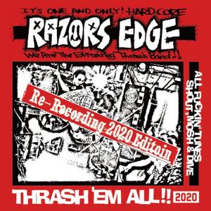 RAZORS EDGE - THRASH'EM ALL!!2020