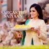Sarcastic Saiyaan