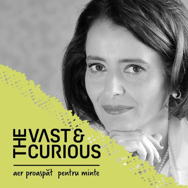 Vast and Curious, cu Andreea Roșca