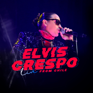 Elvis Crespo - Elvis Crespo Live From Chile