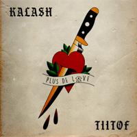 Kalash & Tiitof Plus de love