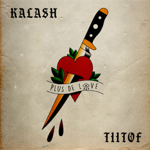 Kalash & Tiitof - Plus de love