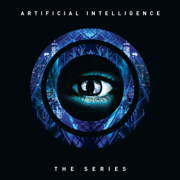 The Series - Artificial Intelligence - Artificial Intelligence