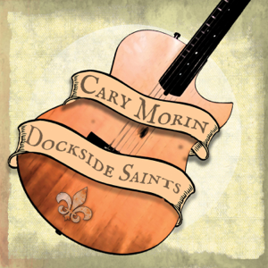 Cary Morin - Dockside Saints