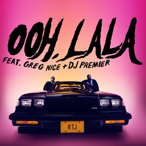 Run The Jewels - Ooh LA LA feat. DJ Premier & Greg Nice