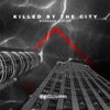 Killed By the City Single