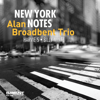 Alan Broadbent Trio - New York Notes (feat. Harvie S & Billy Mintz)  artwork