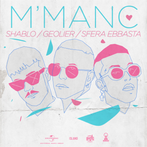 Shablo, Geolier & Sfera Ebbasta - M' manc