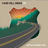 Cane Mill Road - Summertime - The Thrill Is Gone (Live)
