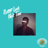 King Wave - Better Luck Next Time