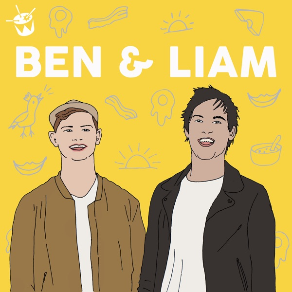 Ben and Liam Podcast