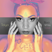 Black, White & Love - EP - Taiya - Taiya