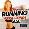 Top Running Spring Songs 2020 (15 Tracks Non-Stop Mixed Compilation for Fitness & Workout) - Various Artists