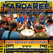 Past, Present and Future - Mandaree Singers - Mandaree Singers