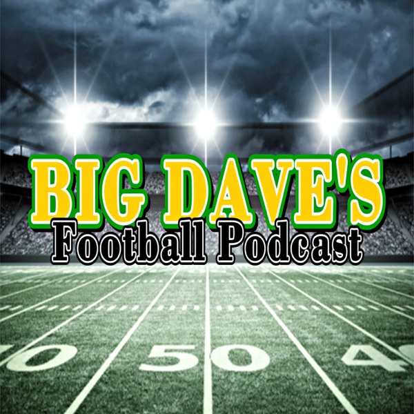 Big Dave's Football Podcast