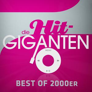 Verschiedene Interpreten - Die Hit Giganten Best of 2000er
