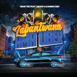 Semi Tee - Labantwana Ama Uber feat. Miano & Kammu Dee