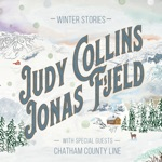 Judy Collins & Jonas Fjeld - The Blizzard (feat. Chatham County Line)
