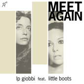 Meet Again (feat. Little Boots) - LP Giobbi