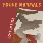 Young Mammals - Want You
