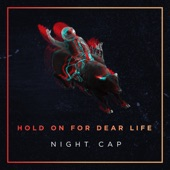Night Cap - Hold on for Dear Life
