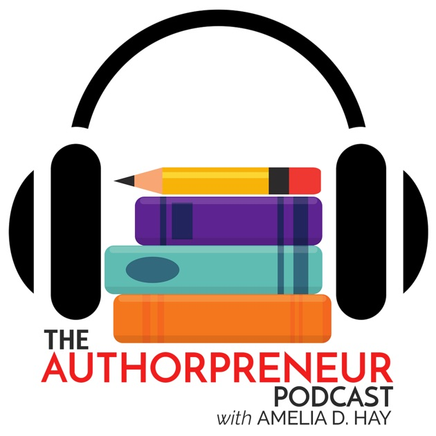 8d5bf0b2a7d1 The Authorpreneur Podcast - Writing & Self Publishing Tips. By Amelia Hay
