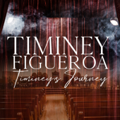 Timiney's Journey - Timiney Figueroa