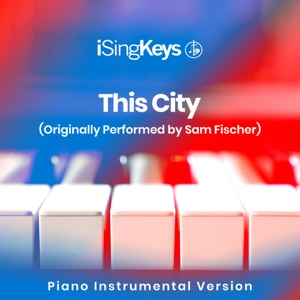 iSingKeys - This City (Originally Performed by Sam Fischer)