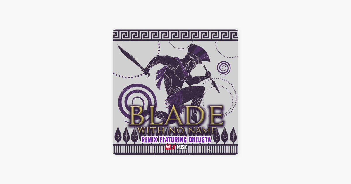 Blade With No Name Remix (feat  Dheusta) [Remix] - Single by JT Music