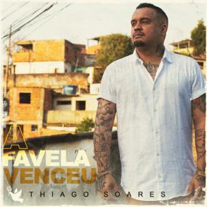 Thiago Soares - A Favela Venceu
