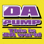 This is DA world-DA PUMP