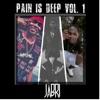 Pain Is Deep, Vol. 1