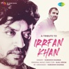 A Tribute To Irrfan Khan