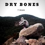 T-Jean - Dry Bones
