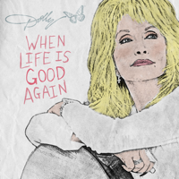 Dolly Parton - When Life Is Good Again artwork