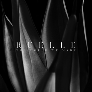 Ruelle - The World We Made