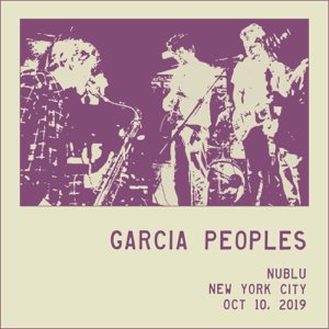 Garcia Peoples - 10-10-2019 Nublu, NYC (Live)