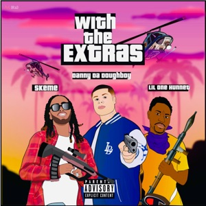 With the Extras (feat. Skeme & Lil One Hunnet) - Single Mp3 Download