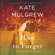 Kate Mulgrew - How to Forget