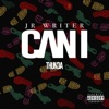 Can I - Single, JR Writer