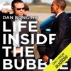 Life Inside the Bubble: Why a Top-Ranked Secret Service Agent Walked Away from It All (Unabridged) AudioBook Download