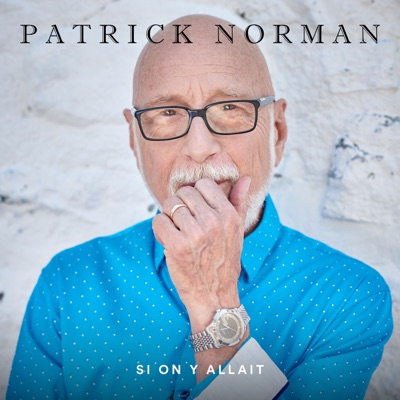 Patrick Norman – Si on y allait
