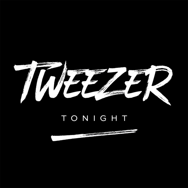 Tweezer Tonight