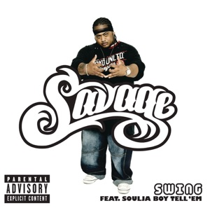 Savage & Soulja Boy Tell 'Em - Swing feat. Soulja Boy Tell'em