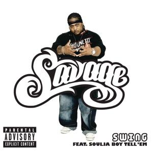 Savage & Soulja Boy Tell 'Em - Swing feat. Soulja Boy Tell'em