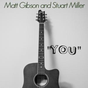 """Matt Gibson and Stuart Miller - """"You"""""""
