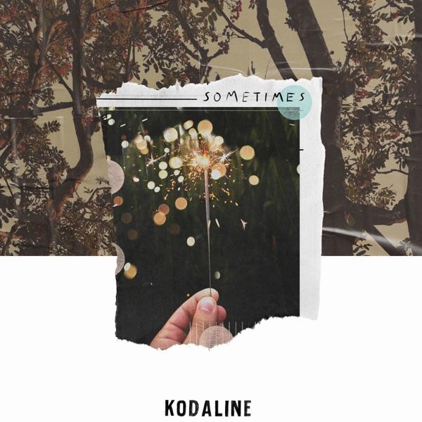 Kodaline - Sometimes
