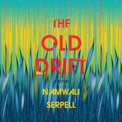 The Old Drift: A Novel (Unabridged)